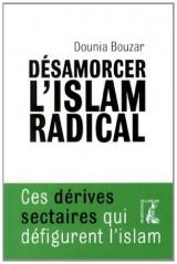 Désarmorcer l'islam radical
