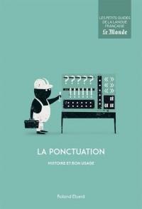 La ponctuation : Histoire et bon usage