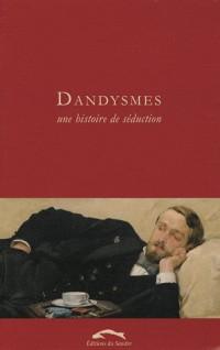 Dandysmes : Une histoire de séduction