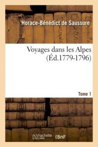 Voyages Dans les Alpes  T 1  ed 1779 1796