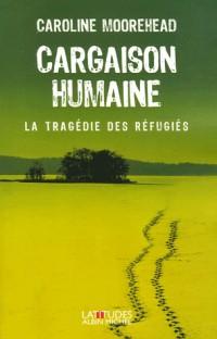 Cargaison humaine : La tragédie des réfugiés