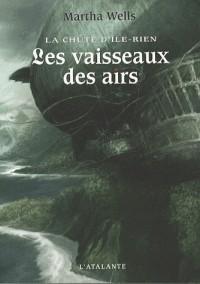 La chute d'Ile-Rien, Tome 2 : Les vaisseaux des airs