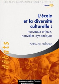 L'école et la diversité culturelle - Nouveaux enjeux, nouvelles dynamiques. Actes du colloque national des 5 et 6 avril 2006