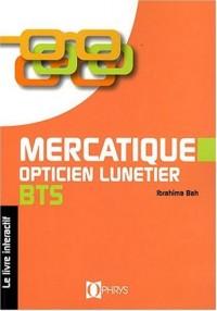 Mercatique Opticien lunetier BTS - Livre de l'élève