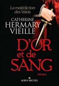 D'or et de sang: La malédiction des Valois
