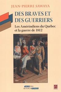 Des Braves et des Guerriers:les Amerindiens du Quebec et la Guer-