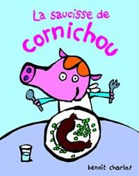La Saucisse de Cornichou