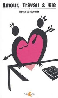 Amour, Travail et Cie
