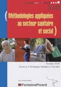 Sciences et techniques sanitaires et sociales 1e ST2S : Méthodologies appliquées au secteur sanitaire et social, Travaux Pratiques