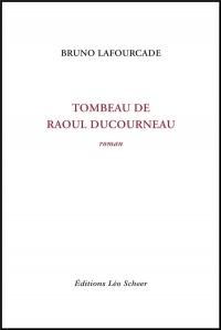 Tombeau de Raoul Ducourneau