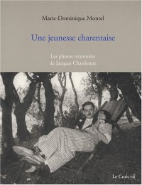 Une jeunesse charentaise : Les photos retrouvées de Jacques Chardonne