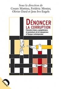 Dénoncer la corruption : Chevaliers blancs, pamphlétaires et promoteurs de la transparence à l'époque contemporaine