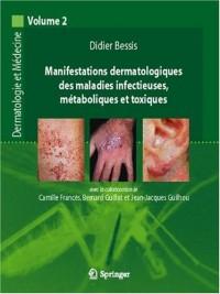 Manifestations dermatologiques et maladies infectieuses, métaboliques et toxiques.