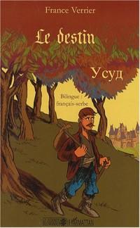 Le destin : Edition bilingue français-serbe