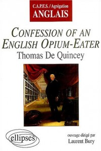 Confession of an English Opium-Eater de Thomas de Quincey