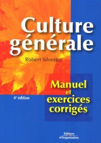 Culture générale : Manuel et exercices corrigés