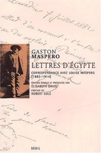Lettres d'Egypte. Correspondance avec Louise Maspero (1883-1914)