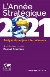L'Année stratégique 2021 - Analyse des enjeux internationaux: Analyse des enjeux internationaux (2021)