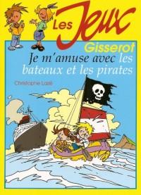 Je M'Amuse avec les Bateaux et les Pirates - les Jeux Gisserot