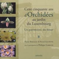 Cent cinquante ans d'orchidées au jardin du Luxembourg : Un patrimoine du Sénat