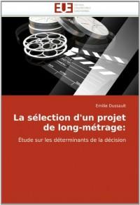 La sélection d'un projet de long-métrage: Étude sur les déterminants de la décision