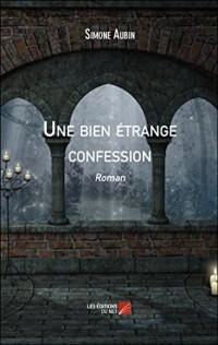 Une Bien Étrange Confession - Roman