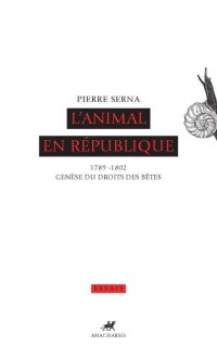 L'animal en République : 1789-1802, genèse du droit des bêtes
