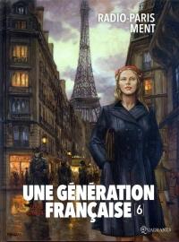 Une génération française 06 - Radio-Paris ment