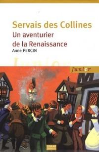 Servais des Collines : Un aventurier de la Renaissance