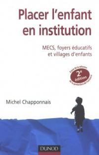 Placer l'enfant en institution : MECS, foyers éducatifs et villages d'enfants