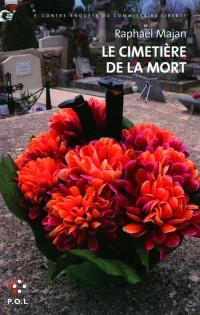 Le Cimetiere de la Mort (une Contre-Enquete du Commissaire Libe