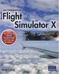 Aux commandes de Flight Simulator X (inclus une carte de vol)
