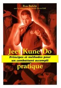 Jeet Kune Do pratique : Principes et méthodes pour un combattant accompli