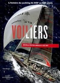 Voiliers. l'Histoire du Yachting du Xviie au Xxie Siecle