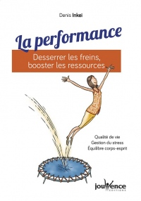 La performance : Desserrer les freins, booster les ressources