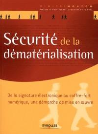 Securite de la Dematerialisation : une Démarche de Mise en Oeuvre