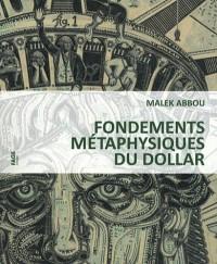Fondements Metaphysiques du Dollar
