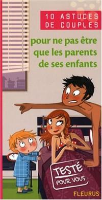 10 Astuces de couples pour ne pas être que les parents de ses enfants
