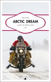 Arctic dream : Au bout du monde