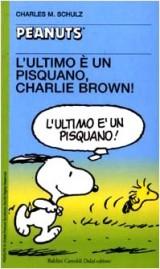 L'ultimo è un pisquano, Charlie Brown!