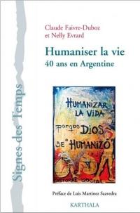 Humaniser la Vie. 40 Ans en Argentine