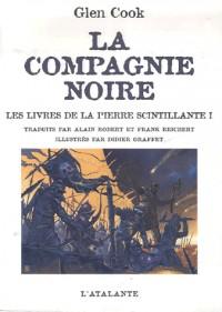 La Compagnie Noire : Les livres de la Pierre scintillante : Tome 1, Saisons funestes ; Elle est les ténèbres