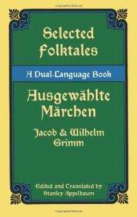 Selected Folktales / Ausgewählte Märchen: A Dual-language Book