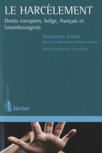 Le harcèlement : Droits européen, belge, français et luxembourgeois