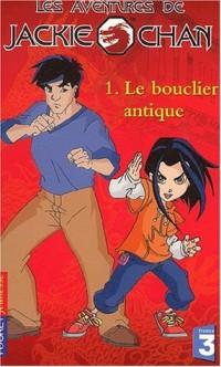 Les Aventures de Jackie Chan, tome 1 : Le Bouclier antique