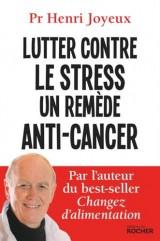 Lutter contre le stress. Un remède anti-cancer