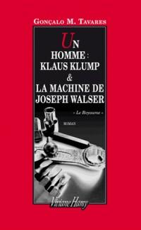 Un Homme : Klaus Klump - la Machine de Joseph Walser