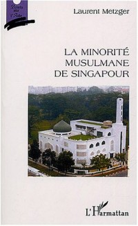 La minorité musulmane de Singapour