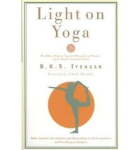LIGHT ON YOGA: YOGA DIPIKA (REVISED) BY Iyengar, B. K. S.[Paperback]Schocken Books Inc(Publisher)