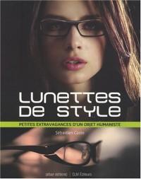 Lunettes de style : Petites extravagances d'un objet humaniste